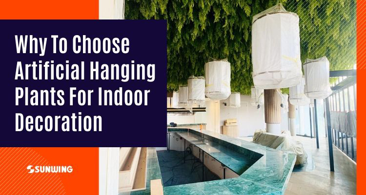 Why to Choose Artificial Hanging Plants for Indoor Decoration