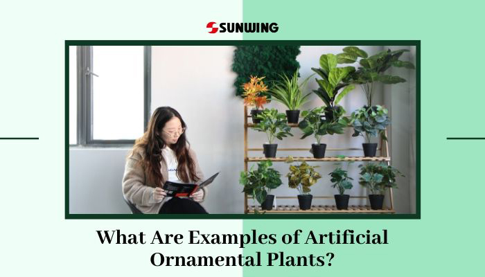 What are Example of Artificial Ornamental Plants